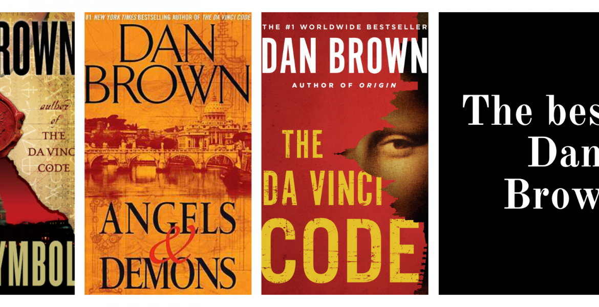 The Best Books by Dan Brown – The Mystery Novelist