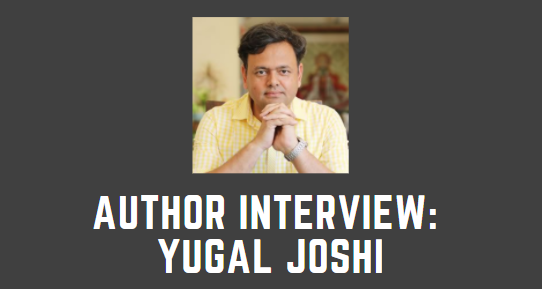 Author Interview : Yugal Joshi