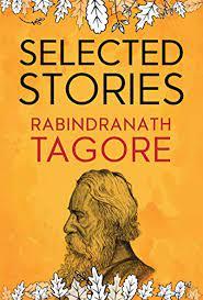 Selected Stories of Rabindranath Tagore eBook: Tagore, Rabindranath:  Amazon.in: Kindle Store