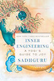 Inner Engineering: A Yogi's Guide to Joy: Sadhguru: 9780812997798:  Amazon.com: Books